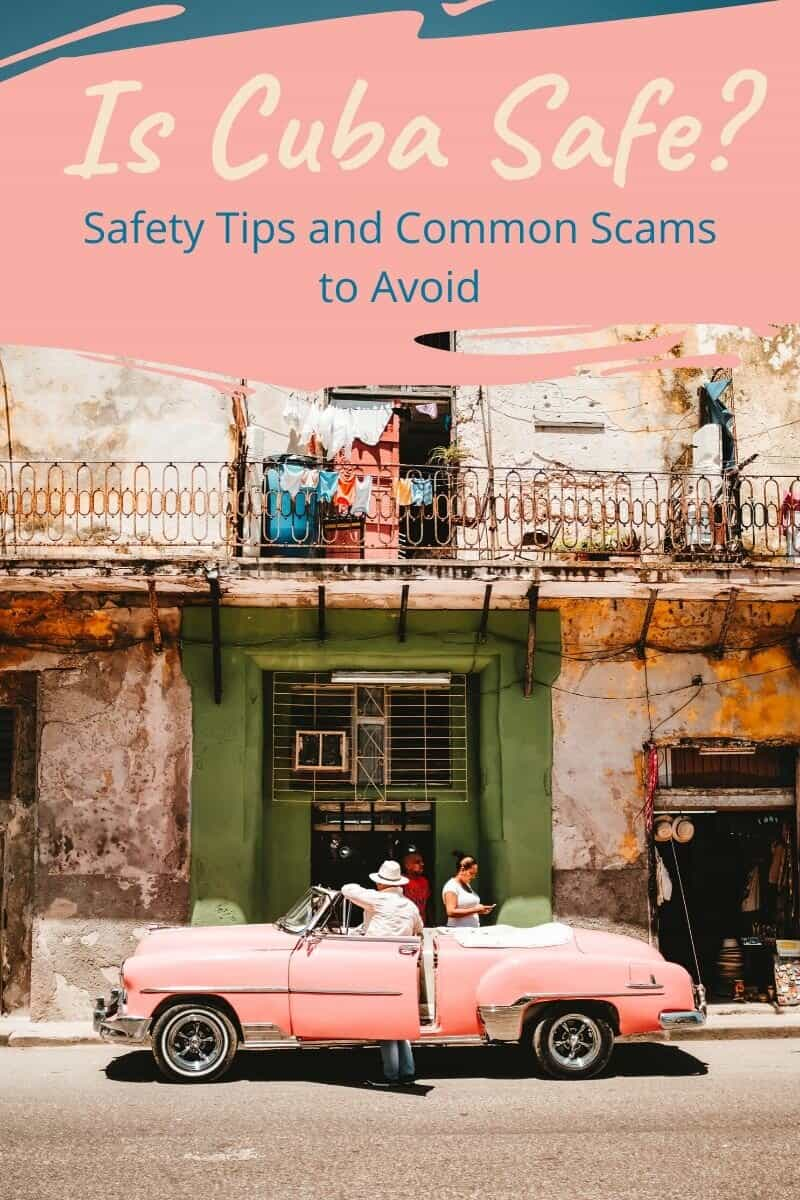 Is Cuba Safe for travelers? In this blog post you'll find that it is, along with safety tips and common scams in Cuba. #safety #travelsafe #travelsafety #safetravels #cuba #commonscams #travelscams