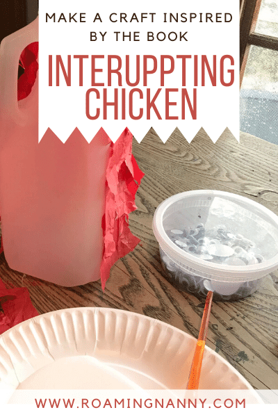 One of the Nanny kids has fallen in love with the book Interrupting Chicken by David Ezra Stein. This craft is a fun way to bring the book to life for him.