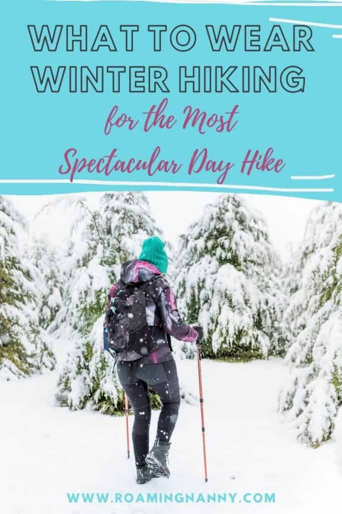 Knowing what to wear hiking in winter is essential. I've got all the information you'll need for what to wear for a winter day hike.