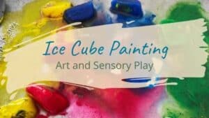 Read more about the article Ice Cube Painting: Art and Sensory Play
