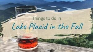 Read more about the article Things to do in Lake Placid in the Fall