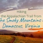 The Appalachian Trail The Smokey Mountains to Damascus, VA